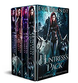 Huntress's Pack: The Complete Collection: A Reverse Harem Paranormal Box Set by [Eva Brandt]