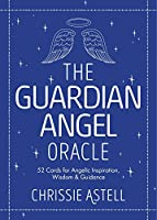 The Guardian Angel Oracle: 52 Cards for Angelic Inspiration, Wisdom and Guidance