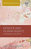 Gender and Human Rights: Expanding Concepts (Elgar Studies in Human Rights)