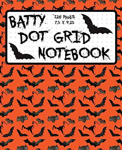 Batty Dot Grid Notebook 120 Pages 7.5 x 9.27: Cute Bats Dotted Paper Halloween Themed Journal   Great for Bat Lovers for Planning, Journaling, Drawing, Lists   Black Bats Orange Cover
