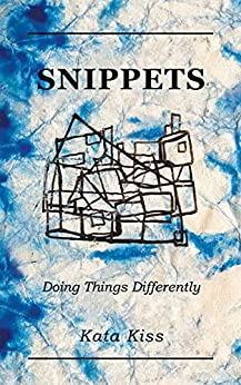 [Kata Kiss]のSnippets: Doing Things Differently (English Edition)