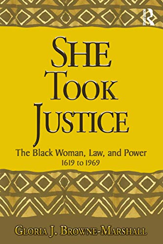 She Took Justice: The Black Woman, Law, and Power – 1619 to 1969 (Criminology and Justice Studies) (English Edition)