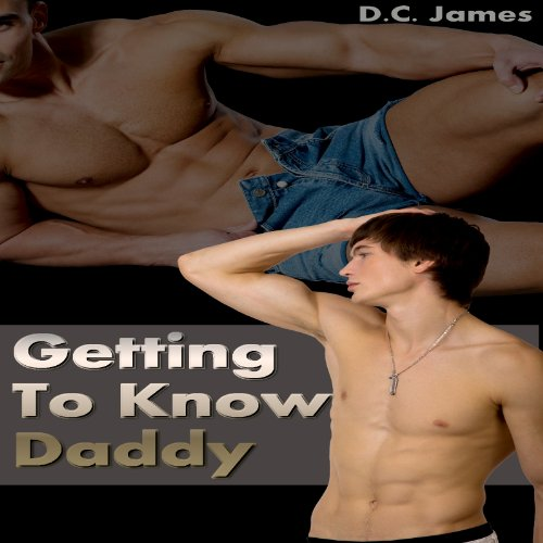 Getting to Know Daddy audiobook cover art