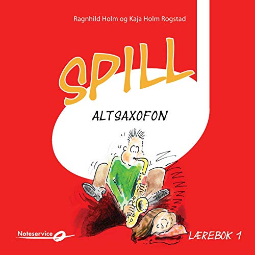 Spill Altsaxofon 1 - Lydeksempler   Lærebok Av Ragnhild Holm Og Kaja Holm Rogstad
