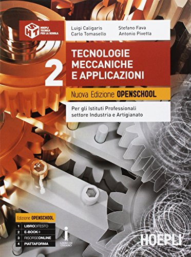 Tecnologie meccaniche e applicazioni. Ediz. openschool. Per gli Ist. professionali settore industria e artigianato. Con e-book. Con espansione online (Vol. 2)