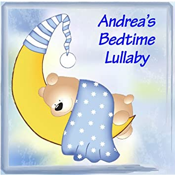 Andrea's Bedtime Lullaby