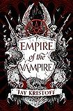 Empire of the Vampire: Book 1...