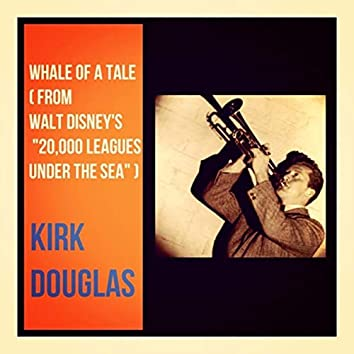 """Whale of a Tale (feat. The Mellomen) [From Walt Disney's """"20, 000 Leagues Under the Sea""""]"""