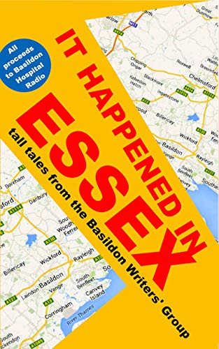 It happened in Essex: Tall tales from the Basildon Writers' Group (English...