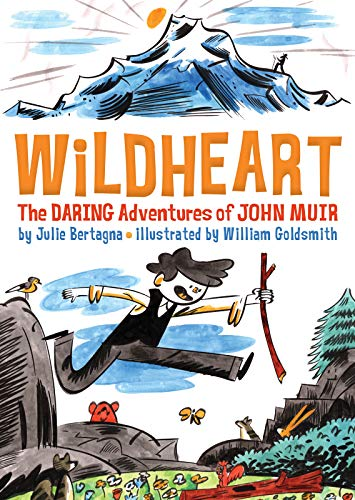 Wildheart: The Daring Adventures of John Muir (English Edition)