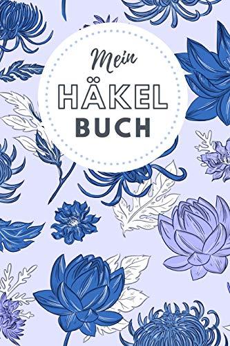 Mein Häkel Buch: Notizbuch und Planer für Häkelarbeiten und Strickereien - 110 Karierte Seiten im praktischen A5 Format - Häkel Zubehör