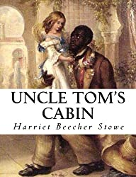 Harriet Beecher Stowe - Uncle Tom's Cabin