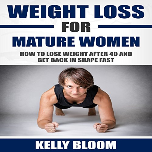 Weight Loss for Mature Women     How to Lose Weight after 40, Discover the Causes, Symptoms and Solutions to Get Back in Shape Fast              By:                                                                                                                                 Kelly Bloom                               Narrated by:                                                                                                                                 Angelica Ng                      Length: 34 mins     5 ratings     Overall 3.2