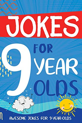Jokes for 9 Year Olds: Awesome Jokes for 9 Year Olds - Birthday or Christmas Gifts for 9 Year Olds (Kids Joke Books Ages 6-12)