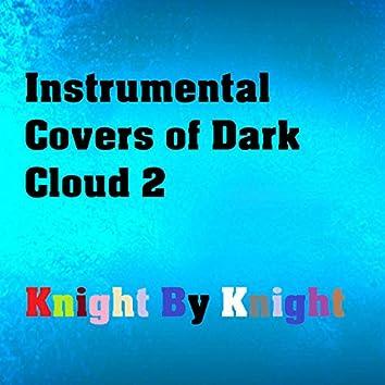 Instrumental Covers of Dark Cloud 2
