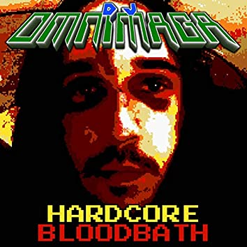 Hardcore Bloodbath