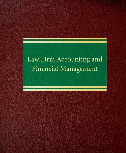 Compare Textbook Prices for Law Firm Accounting and Financial Management Law Office Management Fifth Edition,Revised Edition ISBN 9781588520418 by Quinn, John P.,Bailey, Joseph A.,Gaulin, David E.,Kolodziejczak, Stanley