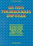 Les tests psychologiques d'aptitude: Bien connaître sa personnalité pour une meilleure orientation professionnelle...