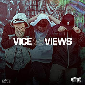 Vice Vs Views (feat. D.Rey.C & Undefined)