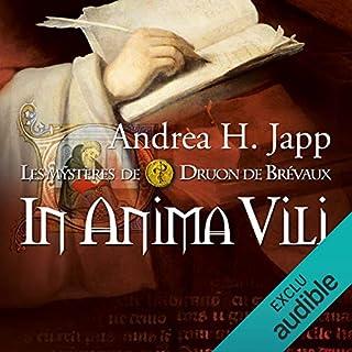 In anima vili     Les mystères de Druon de Brévaux 4              De :                                                                                                                                 Andrea H. Japp                               Lu par :                                                                                                                                 Géraldine Asselin                      Durée : 10 h et 48 min     5 notations     Global 3,8