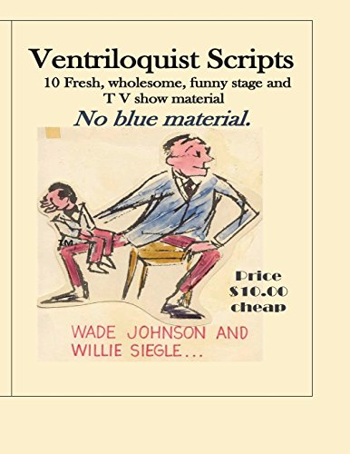 Ventriloquist Scripts: For the Stage Show Entertainer