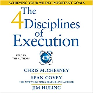 The 4 Disciplines of Execution     Achieving Your Wildly Important Goals              By:                                                                                                                                 Sean Covey                               Narrated by:                                                                                                                                 Sean Covey                      Length: 3 hrs and 38 mins     44 ratings     Overall 4.4