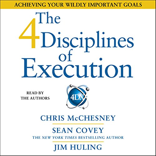 The 4 Disciplines of Execution     Achieving Your Wildly Important Goals              By:                                                                                                                                 Sean Covey                               Narrated by:                                                                                                                                 Sean Covey                      Length: 3 hrs and 38 mins     623 ratings     Overall 4.5