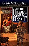 On the Oceans of Eternity: A Novel of the Change (Island Book 3)