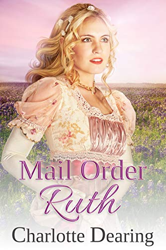 Mail Order Ruth by [Charlotte Dearing]
