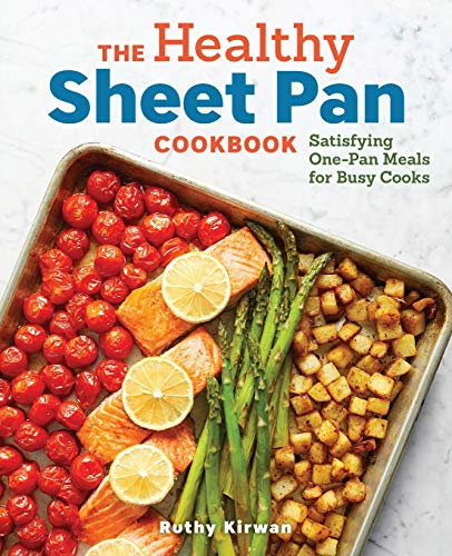 The Healthy Sheet Pan Cookbook: