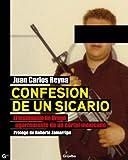 Confesión de un sicario: El testimonio de Drago, lugarteniente de un cártel mexicano (Spanish Edition)
