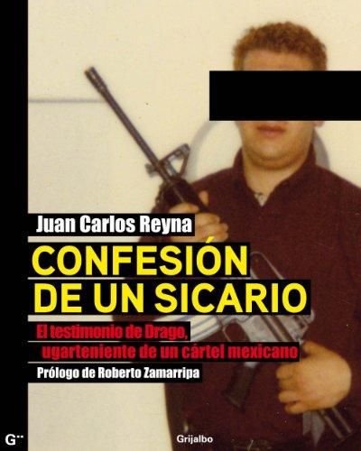 Confesión de un sicario: El testimonio de Drago, lugarteniente de un cártel mexicano