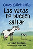 Las vacas no pueden saltar (Bilingual Spanish/English Edition of Cows Can't Jump (Cows Can't Series)) (Spanish Edition)