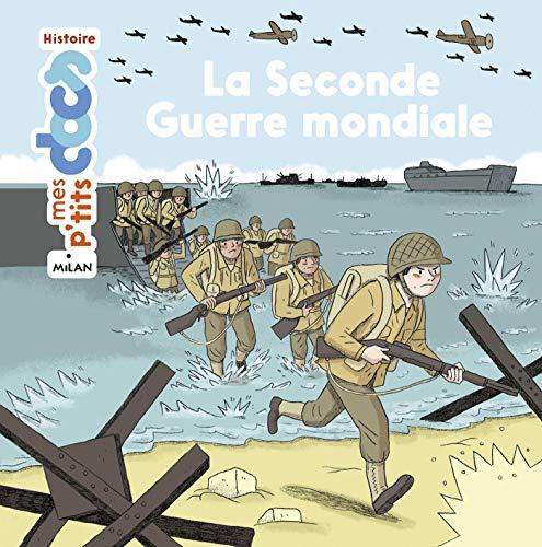 La seconde guerre mondiale (Mes p'tits docs histoire)