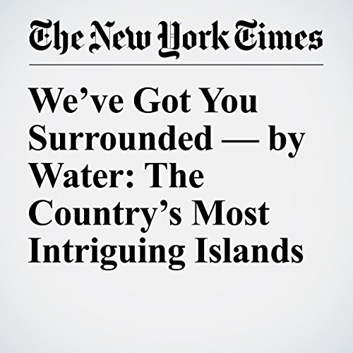 We've Got You Surrounded — by Water: The Country's Most Intriguing Islands cover art
