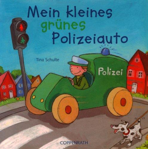 Mein kleines grünes Polizeiauto (Bücher für die Kleinsten)