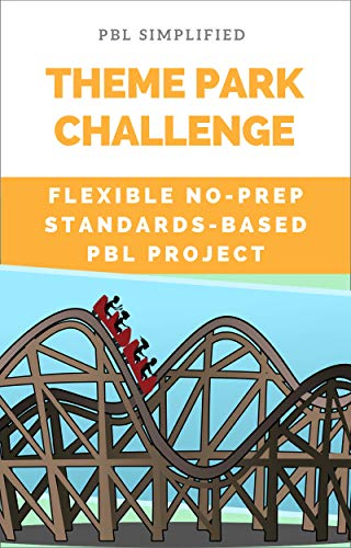 Theme Park Challenge - Flexible No-Prep PBL Project: Easy-to-Use Project-Based Learning (PBL Simplified Book 3) (English Edition)