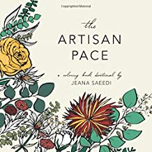 The Artisan Pace: a 14-day coloring book devotional to help you slow down, listen to the heart of Jesus, and walk in step with the Holy Spirit.