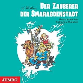 Der Zauberer der Smaragdenstadt     Smaragdenstadt 1              Autor:                                                                                                                                 Alexander Wolkow                               Sprecher:                                                                                                                                 Katharina Thalbach                      Spieldauer: 2 Std. und 26 Min.     53 Bewertungen     Gesamt 4,8