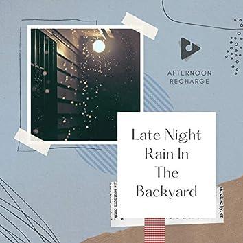 Late Night Rain In The Backyard