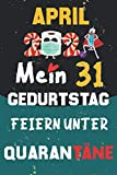 April 2021 Mein 31 Geburtstag Feiern Unter Quarantäne: 31 Jahre geburtstag, geschenkideen 31. geburtstag für Männer und Frauen, besondere geschenke... ... zum 31. geburtstag lustig, Notizbuch A5