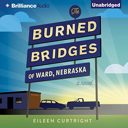 The Burned Bridges of Ward, Nebraska audiobook cover art