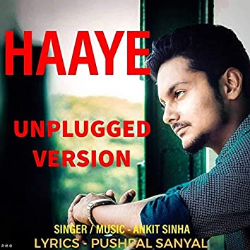 Haaye (Unplugged Version)