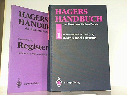 Hagers Handbuch der Pharmazeutischen Praxis: Folgeband 1:Waren und Dienste