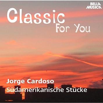 Classic for You: Cardoso: Südamerikanische Stücke