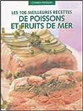 Les 100 meilleures recettes de poissons et fruits de mer