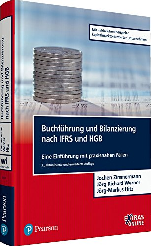 Buchführung und Bilanzierung nach IFRS und HGB. Mit zahlreichen Beispielen kapitalmarktorientierter Unternehmen: Eine Einführung mit praxisnahen Fällen (Pearson Studium - Economic BWL)
