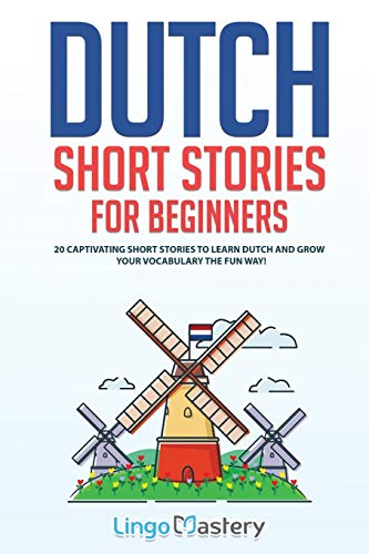 Compare Textbook Prices for Dutch Short Stories for Beginners: 20 Captivating Short Stories to Learn Dutch & Grow Your Vocabulary the Fun Way! Easy Dutch Stories  ISBN 9781951949198 by Lingo Mastery