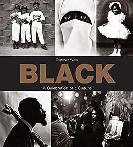 Black: A Celebration of a Culture by [Deborah Willis]