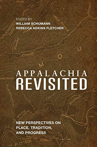Appalachia Revisited: New Perspectives on Place, Tradition, and Progress (Place Matters New Direction Appal Stds)